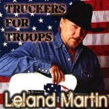 Truckers for Troops Lyrics Leland Martin