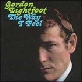 The Way I Feel Lyrics Lightfoot Gordon