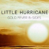 Gold Fever B-Sides Lyrics Little Hurricane