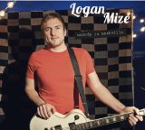 Nobody in Nashville Lyrics Logan Mize