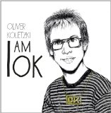 I am OK Lyrics Oliver Koletzki