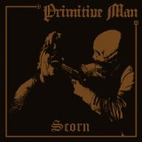 Scorn Lyrics Primitive Man