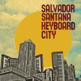 Keyboard City Lyrics Salvador Santana