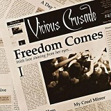 Freedom Comes Lyrics Vicious Crusade
