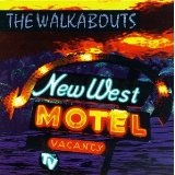 New West Motel Lyrics Walkabouts