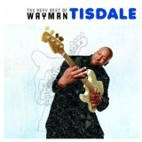 The Very Best Of Wayman Tisdale Lyrics Wayman Tisdale