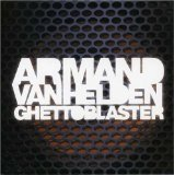 Ghettoblaster Lyrics Armand Van Helden