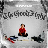 The Good Fight Lyrics Bizzle
