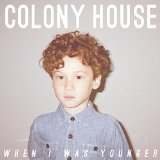 When I Was Younger Lyrics Colony House