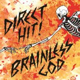 Brainless God Lyrics Direct Hit!