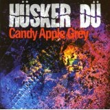 Candy Apple Grey Lyrics Hüsker Dü