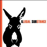 Illegal Substance Lyrics Illegal Substance