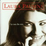 Le Cose Che Vivi Lyrics LAURA PAUSINI
