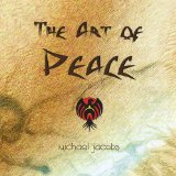 The Art Of Peace Lyrics Michael Jacobs