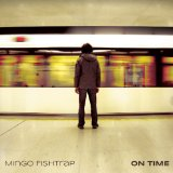 On Time Lyrics Mingo Fishtrap