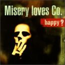 Happy? Lyrics Misery Loves Co