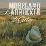 7 Cities Lyrics Moreland & Arbuckle