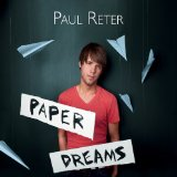 Paper Dreams Lyrics Paul Reter