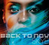 Back To Now Lyrics Skye