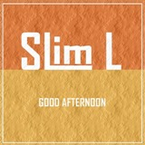 [EP] Good Afternoon Lyrics Slim L