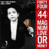LOVE OR MONEY Lyrics 44MAGNUM