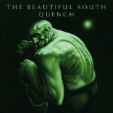 Quench Lyrics The Beautiful South