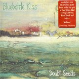 Doubt Seeds Lyrics Bluebottle Kiss