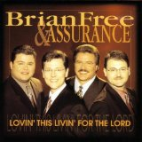 Lovin' This Livin' For The Lord Lyrics Brian Free