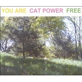 You Are Free Lyrics Cat Power