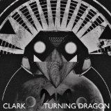 Turning Dragon Lyrics Chris Clark