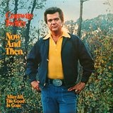 Now and Then Lyrics Conway Twitty