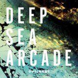 Outlands Lyrics Deep Sea Arcade