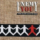 Where No One Knows My Name Lyrics Enemy You