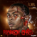 Problem Child (Mixtape) Lyrics I.L Will