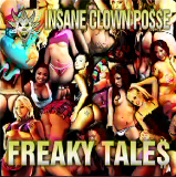 Freaky Tales Lyrics Insane Clown Posse