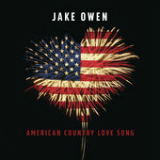 American Country Love Song (Single) Lyrics Jake Owen