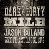 Dark & Dirty Mile Lyrics Jason Boland And The Stragglers