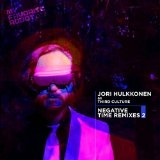Negative Time Remixes 2 Lyrics Jori Hulkkonen As Third Culture
