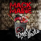 Don't Let It Go To Waste (Mixtape) Lyrics Mack Maine