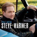 It Ain't All Bad Lyrics Steve Wariner