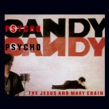 Psychocandy Lyrics The Jesus and Mary Chain