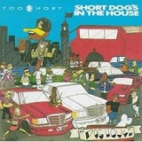 Short Dog's In The House Lyrics Too Short