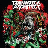 Traits of the Sick Lyrics Trainwreck Architect
