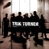 Trik Turner Lyrics Trik Turner
