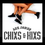 Chixs & Kixs Lyrics Ace Jones