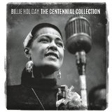 The Centennial Collection Lyrics Billie Holiday