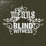 The Means / Blind Witness Lyrics Blind Witness