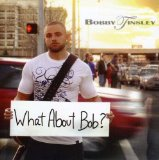 What About Bob Lyrics Bobby Tinsley