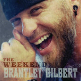 The Weekend (Single) Lyrics Brantley Gilbert