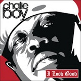 I Look Good (Single) Lyrics Chalie Boy